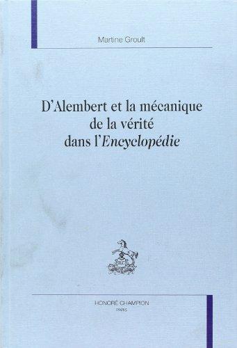 D'Alembert et la mécanique de la vérité dans l'Encyclopédie par Groulet