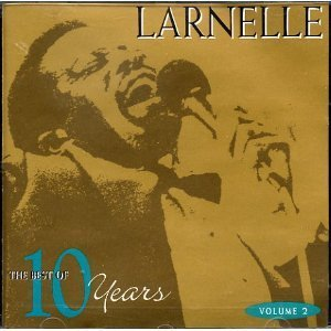 The Best of 10 Years, Volume 2 by Larnelle Harris