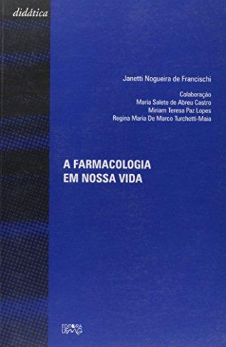 A Farmacologia Em Nossa Vida (Em Portuguese do Brasil)