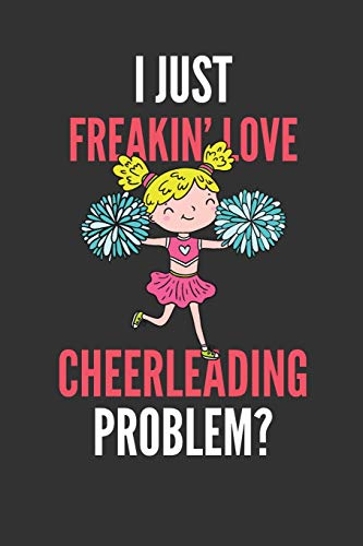 I Just Freakin' Love Cheerleading: Cheerleader lover's Lined Notebook Journal 110 Pages Great Gift di Devon Creative