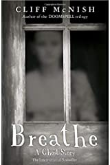 Breathe: A Ghost Story Paperback