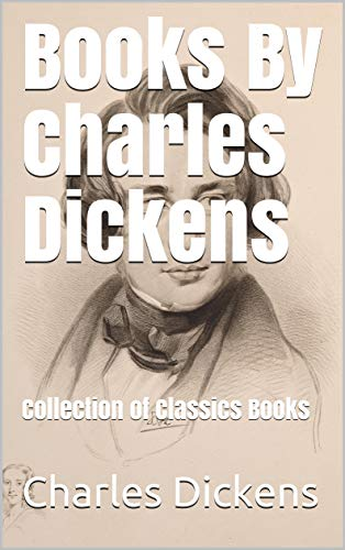 Books By Charles Dickens: Collection of Classics Books ...