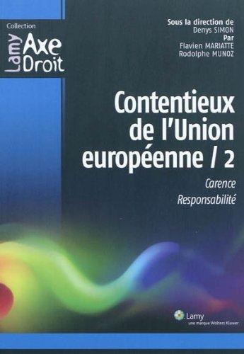 Contentieux de l'Union europenne - 2: Carence. Responsabilit.