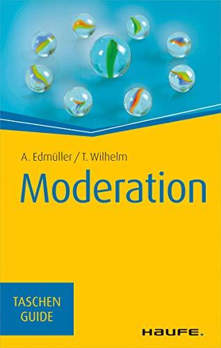 Moderation (Haufe TaschenGuide 21)