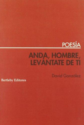 Anda Hombre Levantate De Ti por David Gonzalez