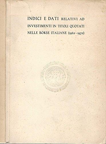 indici-e-dati-relativi-ad-investimenti-in-titoli-quotati-nelle-borse-italiane-1963-1973-