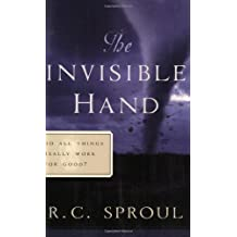 The Invisible Hand, Do All Things Really Work for Good? (R. C. Sproul Library)