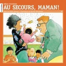 Au Secours, Maman / Show and Tell