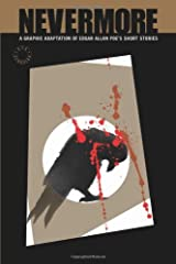 Nevermore: A Graphic Novel Anthology of Edgar Allan Poe's Short Stories by Edgar Allan Poe (November 01,2007) Paperback