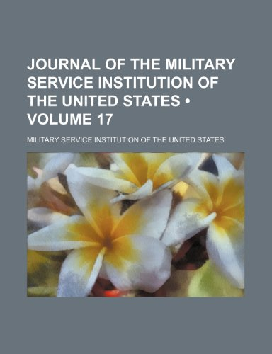 Journal of the Military Service Institution of the United States (Volume 17 )