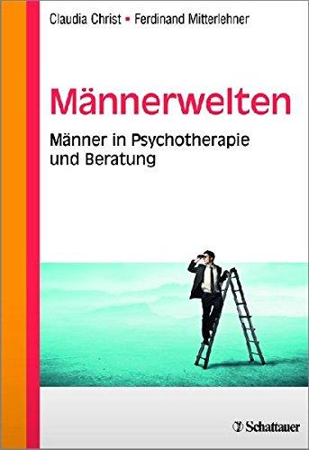 Männerwelten: Männer in Psychotherapie und Beratung