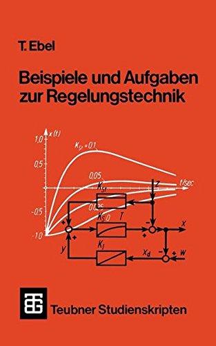 Teubner Studienskripten, Bd.70, Beispiele und Aufgaben zur Regelungstechnik (Teubner Studienskripte Technik)