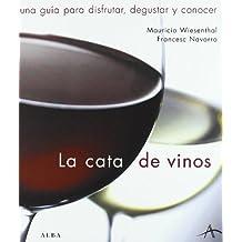 La cata de vinos: Una guía para disfrutar, degustar y conocer (Cocina)