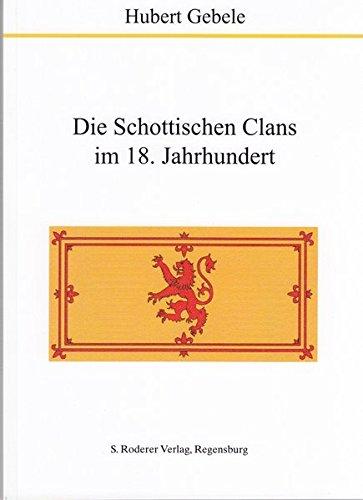 Die Schottischen Clans im 18. Jahrhundert (Theorie und Forschung. Geschichte)