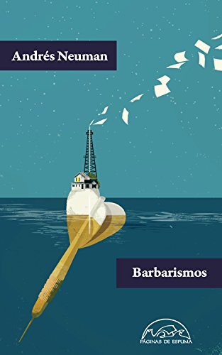 Barbarismos (Voces / Literatura nº 200) por Andrés Neuman