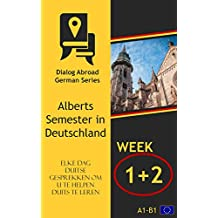 Elke dag Duitse gesprekken om u te helpen Duits te leren - Week 1/Week 2: Alberts Semester in Deutschland (veertien dagen)