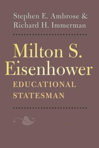 milton-s-eisenhower-educational-statesman-by-stephen-e-ambrose-2009-04-28
