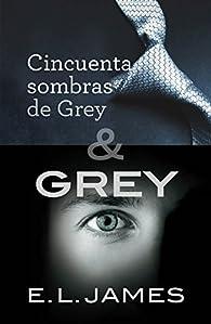 Pack Cincuenta sombras de Grey & Grey par E.L. James
