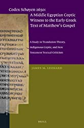 Codex Schøyen 2650: A Middle Egyptian Coptic Witness to the Early Greek Text of Matthew's Gospel (New Testament Tools, Studies and Documents)