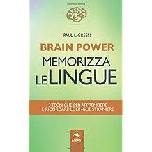 Brain Power. Memorizza le lingue: 3 tecniche per apprendere e ricordare le lingue straniere