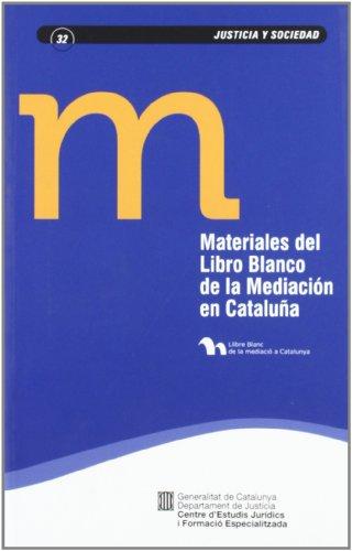 Materiales del Libro Blanco de la Mediación en Cataluña (Justícia i Societat) por Vv.Aa.