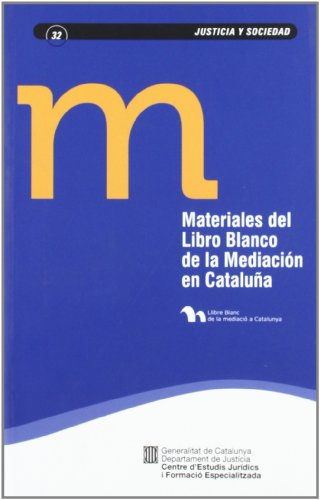 Materiales del Libro Blanco de la Mediación en Cataluña (Justícia i Societat)