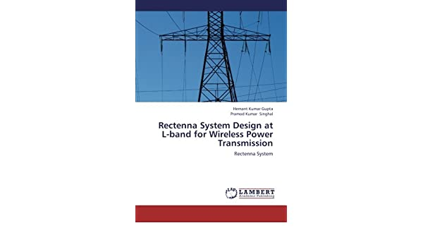 Buy Rectenna System Design at L-band for Wireless Power