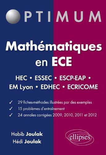 Mathmatiques en ECE 2009  2012 24 Annales Corrigs Concours HEC ESSEC ESCP-EAP EM-Lyon EDHEC Ecricome