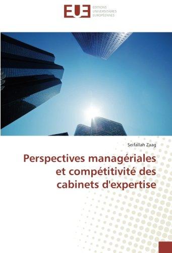 Perspectives manageriales et competitivite des cabinets d'expertise par Seifallah Zaag