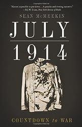 July 1914: Countdown to War by Sean McMeekin (2014-04-29)