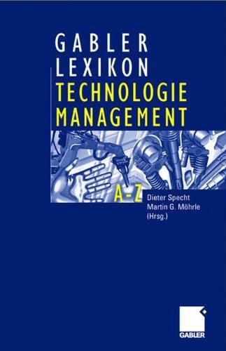 Gabler Lexikon Technologie Management: Management von Innovationen und neuen Technologien im Unternehmen