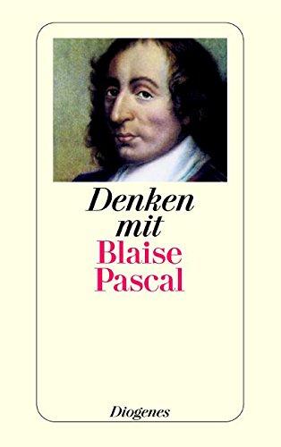 Denken mit Blaise Pascal