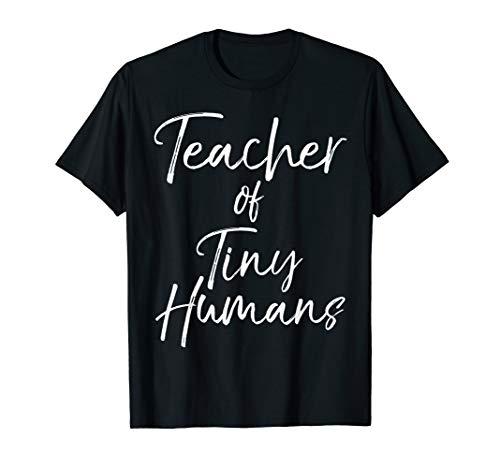 Elementary Teaching Gift for Women Teacher of Tiny Humans T-Shirt -