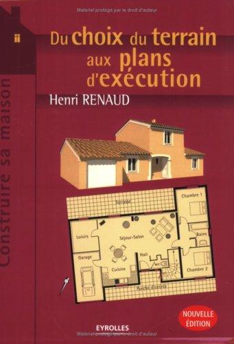 Du choix du terrain aux plans d'excution : Edition 2006