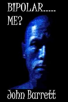 BIPOLAR.....ME? by [Barrett, John]