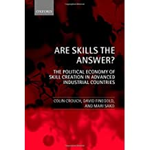 Are Skills the Answer?: The Political Economy of Skill Creation in Advanced Industrial Countries