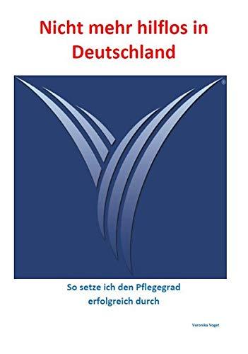 Buchseite und Rezensionen zu 'Nicht mehr hilflos in Deutschland: So setze ich den Pflegegrad erfolgreich durch' von Veronika Voget