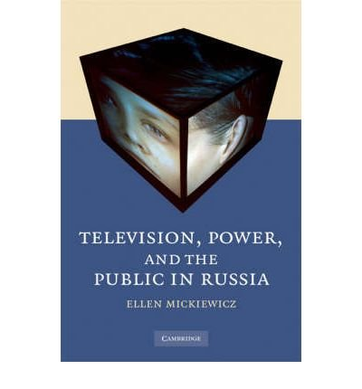 television-power-and-the-public-in-russia-author-ellen-propper-mickiewicz-may-2008
