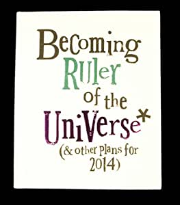 Diary 2014 - Becoming Ruler of the Universe (and other plans for 2014)