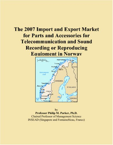 The 2007 Import and Export Market for Parts and Accessories for Telecommunication and Sound Recording or Reproducing Equipment in Norway