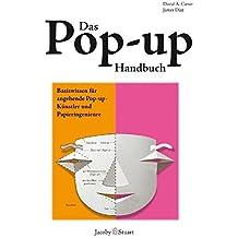 Das Pop-up-Handbuch: Basiswissen für angehende Pop-up- Künstler und Papieringenieure
