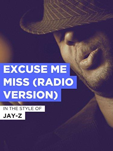Excuse Me Miss (Radio Version) im Stil von