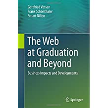 The Web at Graduation and Beyond: Business Impacts and Developments
