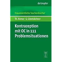 Kontrazeption mit OC in 111 Problemsituationen (Frauenärztliche Taschenbücher)