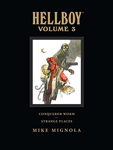 [Hellboy Library: Conqueror Worm and Strange Places Volume 3] (By: Mike Mignola) [published: November, 2009]