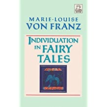 Individuation in Fairy Tales: Revised Edition (C. G. Jung Foundation Books)