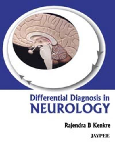 Differential Diagnosis in Neurology by Rajendra B. Kenkre (2010-01-30)