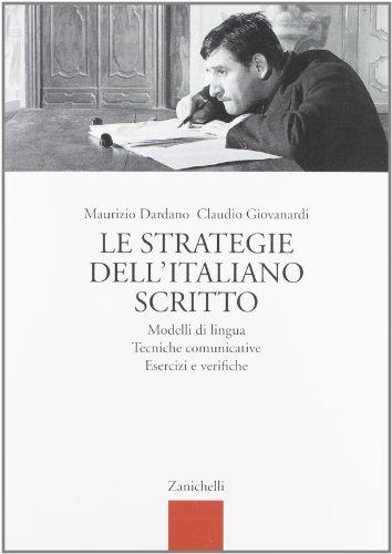 Le strategie dell'italiano scritto. Per le Scuole superiori