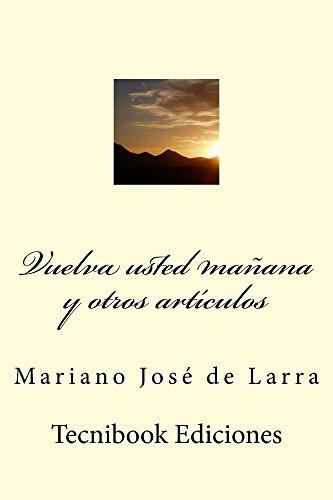 Vuelva usted mañana y otros artículos (Spanish Edition)