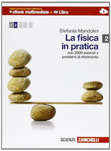 La fisica in pratica. Multimediale. Per le Scuole superiori. Con e-book. Con espansione online: 2